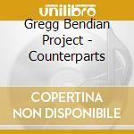COUNTERPARTS                              cd musicale di BENDIAN GREGG PROJEC