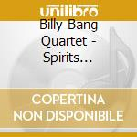 SPIRITS GATHERING                         cd musicale di BILLY BANG QUARTET