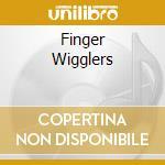 FINGER WIGGLERS                           cd musicale di BISIO MICHAEL