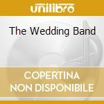 THE WEDDING BAND                          cd musicale di JAY ROSEN & DOMINIC