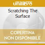 SCRATCHING THE SURFACE                    cd musicale di ROB BROWN/LOU GRASSI