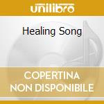 HEALING SONG                              cd musicale di JOHN GUNTHER'S AXIS