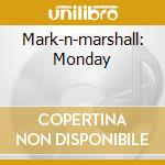 MARK-N-MARSHALL: MONDAY                   cd musicale di MARSHALL ALLEN QUART
