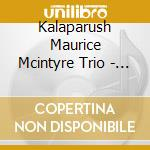 Kalaparush Maurice Mcintyre Trio - Dream Of... cd musicale di KALAPARUSH MAURICE M