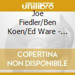 Joe Fiedler/Ben Koen/Ed Ware - 110 Bridge St. cd musicale di FIEDLER JOE