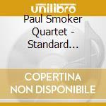 Paul Smoker Quartet - Standard Deviations cd musicale di PAUL SMOKER QUARTET