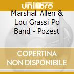 POZEST                                    cd musicale di MARSHALL ALLEN & LOU