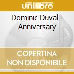 Dominic Duval - Anniversary cd musicale di DOMINIC DUVAL