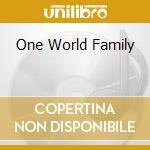ONE WORLD FAMILY                          cd musicale di KAHIL EL'ZABAR & DAV