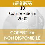 10 COMPOSITIONS 2000                      cd musicale di BRAXTON ANTHONY