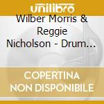 DRUM STRING THING                         cd musicale di WILBER MORRIS & REGG