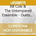 Duets & solo vol.2 cd musicale di Bill cole & the unte