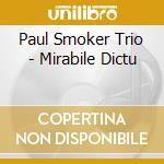 Paul Smoker Trio - Mirabile Dictu cd musicale di PAUL SMOKER TRIO