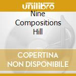 NINE COMPOSITIONS HILL                    cd musicale di BRAXTON ANTHONY