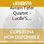 LUCILLE'S GEMINI DREAM                    cd musicale di AVRAM FEFER QUARTET