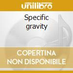 Specific gravity cd musicale di Joe mcphee & joe gia