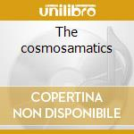 The cosmosamatics cd musicale di S.simmons/m.marcus/w