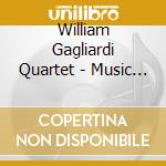 William Gagliardi Quartet - Music Is The Meditation cd musicale di GAGLIARDI WILLIAM QU