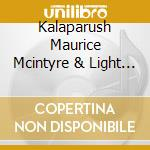 Kalaparush Maurice Mcintyre & Light - South Eastern cd musicale di MCINTYRE KALAPARUSH