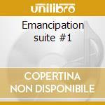 Emancipation suite #1 cd musicale di A.silva/k.jordan/w.p