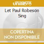 LET PAUL ROBESON SING                     cd musicale di MCPHEE JOE'S BLUETTE