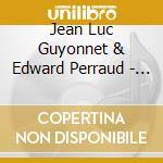 Jean Luc Guyonnet & Edward Perraud - Heur cd musicale di GUYONNET / PERRAUD