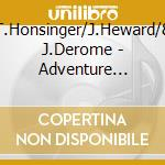 T.Honsinger/J.Heward/& J.Derome - Adventure Looking Glass cd musicale di HONSINGER/HEWARD/DED