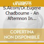 An afternnon in austin cd musicale di C S.alcorn/dr.eugene