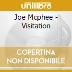 Joe Mcphee - Visitation cd musicale di Joe mc phee