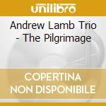 Andrew Lamb Trio - The Pilgrimage cd musicale di LAMB ANDREW TRIO