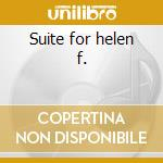 Suite for helen f. cd musicale di Ivo perelman double