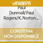 Paul Dunmall/Paul Rogers/K.Norton - Go Forth Duck cd musicale di DUNMALL/ROGERS/NORTO