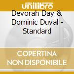 Devorah Day & Dominic Duval - Standard cd musicale di DAY/DUVAL