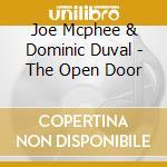 Joe Mcphee & Dominic Duval - The Open Door cd musicale di MCPHEE & DUVAL