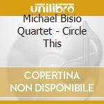 Circle this cd musicale di Michael bisio quarte