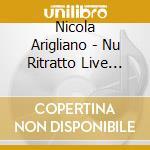 Nu ritratto live matera 2 - arigliano nicola cd musicale di Nicola Arigliano