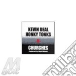 Honky tonks -n- churches - cd musicale di Kevin Deal