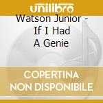 If i had a genie cd musicale di Junior Watson