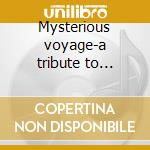 Mysterious voyage-a tribute to weather report cd musicale di Artisti Vari