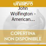 John Wolfington - American Dreamsicle cd musicale di John Wolfington