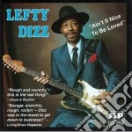 Ain't it nice to be loved - bell carey cd musicale di Dizz Lefty