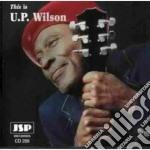 This is u.p.wilson - wilson u.p. cd musicale di U.p.wilson
