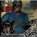 Walkin'the floor - cd musicale di Singleton T-bone