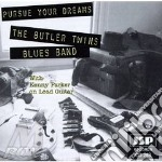 Pursue your dreams - cd musicale di The butler twins blues band