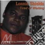 Tired of waiting - cd musicale di Shieldds Lonnie