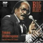 Big blues - witherspoon jimmy cd musicale di Jimmy Witherspoon