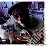 The good the bad the blue - wilson u.p. cd musicale di U.p.wilson