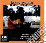 Raise the dead - cd musicale di Kenny parker/d.nulisch & c.but