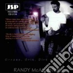 Grease, grit, dirt & spit - cd musicale di Mcallister Randy