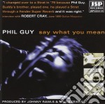 Say what you mean cd musicale di Guy Phil